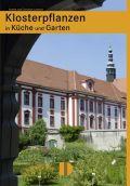 Klosterpflanzen in Küche und Garten