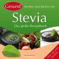 Kochen und Backen mit Stevia