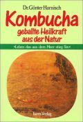 Kombucha - Geballte Heilkraft aus der Natur