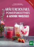 Kräutercocktails, Powersmoothies & gesunde Mocktails