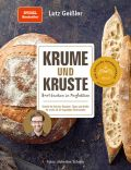 Krume und Kruste – Brot backen in Perfektion