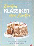 Kuchenklassiker – ohne Zucker
