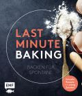 Last Minute Baking – Backen für Spontane