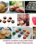 Leckere Cookies und Cake Pops backen mit dem Thermomix