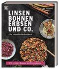 Linsen, Bohnen, Erbsen und Co.: Das Hülsenfrüchte-Kochbuch