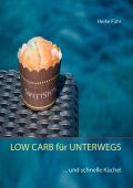 LOW CARB für UNTERWEGS
