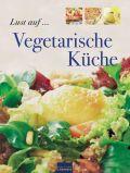 Lust auf... vegetarische Küche