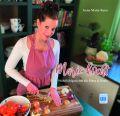 Marie kocht - Wohlfühlgerichte für Herz und Seele