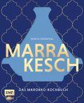 Marrakesch – Das Marokko-Kochbuch