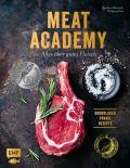 Meat Academy – Alles über gutes Fleisch: Grundlagen, Praxis, Rezepte