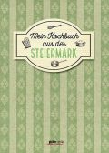 Mein Kochbuch aus der Steiermark