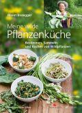 Meine wilde Pflanzenküche
