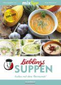mixtipp Lieblings-Suppen: Kochen mit dem Thermomix