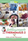 mixtipp Lieblingsrezepte der Thermimaus 2: Kochen mit dem Thermomix