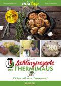 mixtipp Lieblingsrezepte der Thermimaus: Kochen mit dem Thermomix