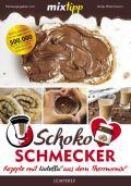 mixtipp Schoko-Schmecker: nutella-Rezepte aus dem Thermomix