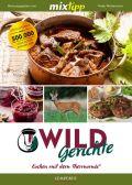 mixtipp Wildgerichte: Kochen mit dem Thermomix