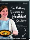 Mrs. Peckham's Geheimnis des flexiblen Kochens
