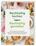 Nachhaltig kochen, nachhaltig genießen