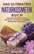 NATURKOSMETIK -DAS ULTIMATIVE BUCH