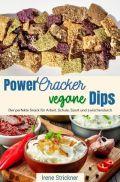 Power-Cracker und vegane Dips
