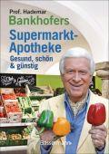Prof. Bankhofers Supermarkt-Apotheke. Gesund und schön mit günstigen Lebensmitteln. Der Einkaufsberater für bewusste Verbraucher. Gesundheits- und Pflegetipps für Alltags- und Altersbeschwerden, Volks