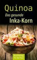 Quinoa. Das gesunde Inka-Korn