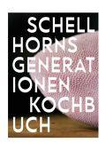 Schellhorns Generationenkochbuch