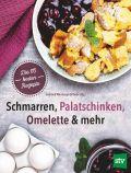Schmarren, Palatschinken, Omelette & mehr
