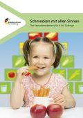 Schmecken mit allen Sinnen - Der Feinschmeckerkurs für 4- bis 7-Jährige