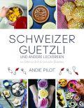 Schweizer Guetzli und andere Leckereien