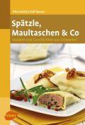 Spätzle, Maultaschen & Co