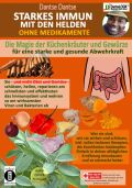 STARKES IMMUN MIT DEN HELDEN: Die Magie der Küchenkräuter und Gewürze für eine starke und gesunde Abwehrkraft.