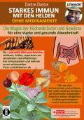 STARKES IMMUN MIT DEN HELDEN, OHNE MEDIKAMENTE - die Magie der Küchenkräuter und Gewürze für eine starke und gesunde Abwehrkraft