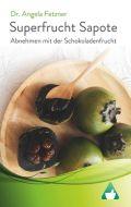 Superfrucht Sapote