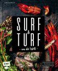 Surf and Turf um die Welt – Das Erlebniskochbuch