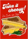 Take it cheesy!