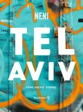 Tel Aviv by Neni. Food. People. Stories.