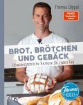 Thomas kocht: Brot, Brötchen und Gebäck