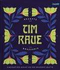 Tim Raue - Rezepte aus der Brasserie