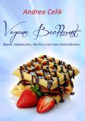 Vegan Kochen / Vegane Backkunst