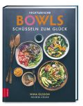 Vegetarische Bowls – Schüsseln zum Glück