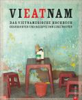 Vieatnam – Das vietnamesische Kochbuch