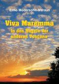 Viva Maremma - In den Hügeln der anderen Toscana