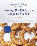 Vom Kipferl zum Croissant