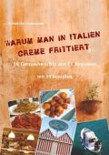 Warum man in Italien Creme frittiert