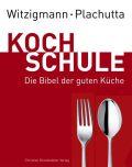 Witzigmann – Plachutta Kochschule