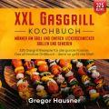 XXL Gasgrill Kochbuch – Männer am Grill und einfach Leckerschmecker grillen und genießen