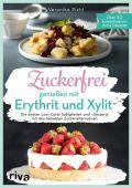 Zuckerfrei genießen mit Erythrit und Xylit