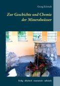 Zur Geschichte und Chemie der Mineralwässer